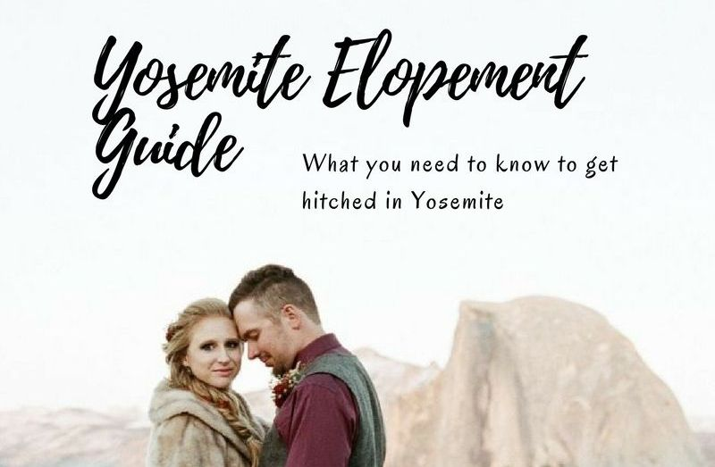 Our Yosemite Elopement Guide!